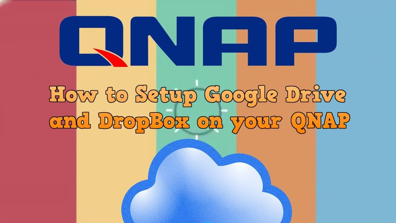 How to Setup Google Drive and DropBox on your QNAP NAS