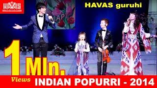 HAVAS guruhi - INDIAN POPURRI-2014/Uzbekistan