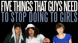 Five Things Guys Need to Stop Doing to Girls