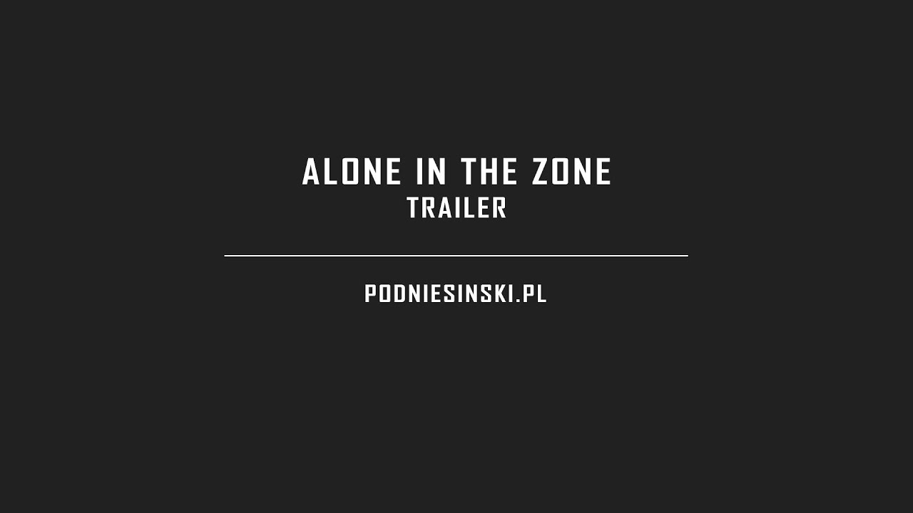 Alone in the Zone - Zwiastun