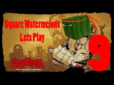 Lets Play Shank Part 9 Final! With The Square Watermelons