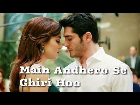 Main Andhero Se Ghiri Hoo || Hayat and Murat || Female Cover || Most Romantic Song ||