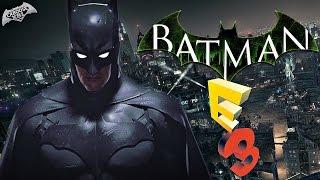 New Batman Game E3 Reveal Confirmed?!