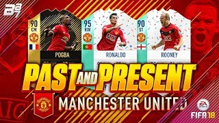 PAST AND PRESENT MAN UNITED SQUAD BUILDER! | FIFA 18 ULTIMATE TEAM