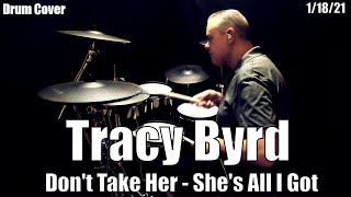 Tracy Byrd - Don't Take Her (She's All I Got) - Drum Cover