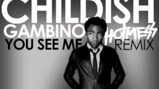 Childish Gambino - You See Me (Hot Mess Remix)