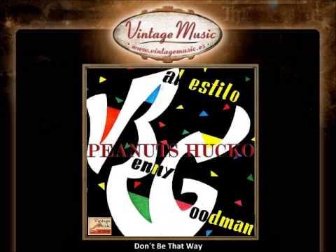 Peanuts Hucko - Don´t Be That Way (VintageMusic.es)