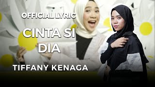Tiffany Kenanga - Cinta si Dia (Official Lyric Video)