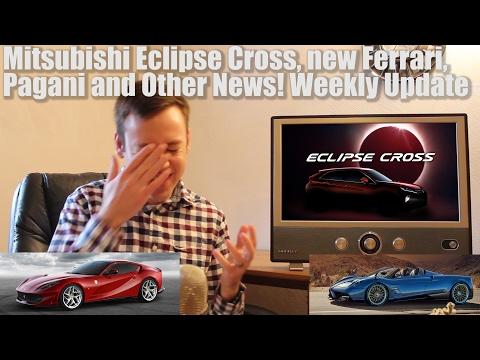 Mitsubishi Eclipse Cross, new Ferrari, Pagani and Other News! Weekly Update