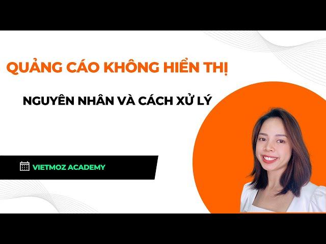 [Hiên Nguyễn Google Ads] Tại sao quảng cáo không hiển thị trên Google Ads? – P1