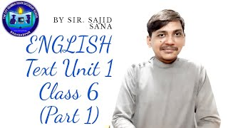 Class 6 English Text Unit #1 (Part 1) By Sir Sajid