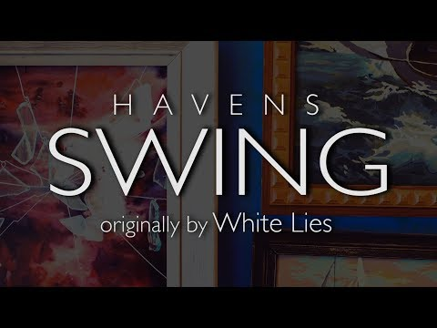 Havens - Swing (White Lies Cover) mp3