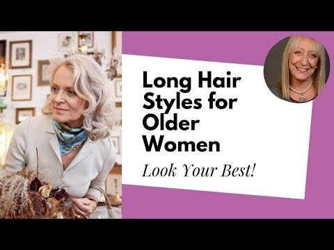 Looking for the Best Long Hairstyles for Older Women? | Denise McAdam