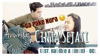 CINTA SEJATI (OST. HABIBIE & AINUN) - BCL | Live Acoustic Cover by AVIWKILA