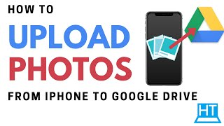 How to Upload Photos from iPhone to Google Drive (2020)