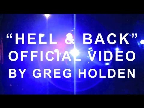 Greg Holden - Hell & Back (Official Music Video )