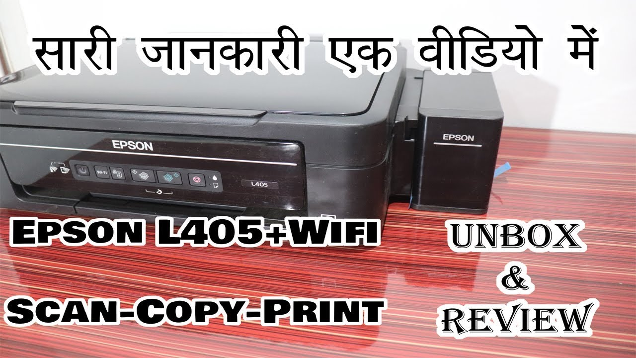 Epson L405 Printer Wifi Printer Unboxing Review Video Hindi Youtube