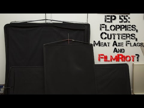 Ep 55:  Floppies, Cutters, Meat Axe Flags and FilmRiot?