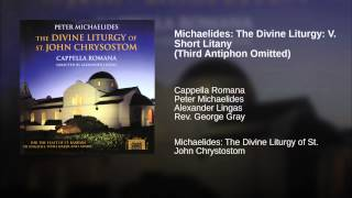 Michaelides: The Divine Liturgy: V. Short Litany (Third Antiphon Omitted)