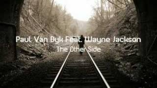 Paul Van Dyk Feat Wayne Jackson - The Other Side