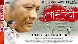 "New Nepali Movie - "" Taandro "" Official Trailer    Dayahang Rai, Buddhi Tamang    Lates  Movie 2017"
