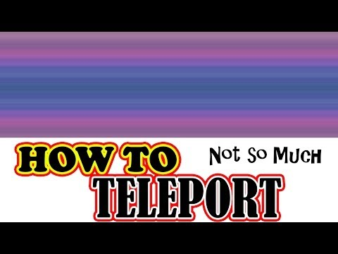 How to Teleport