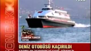 PKK'nın kaçırdığı deniz otobüsünün kaptanı konuştu