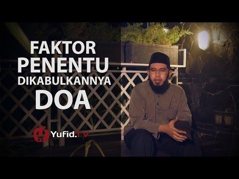 Renungan Islam: Faktor Penentu Dikabulkannya Doa - Ustadz Nuzul Dzikri, Lc.