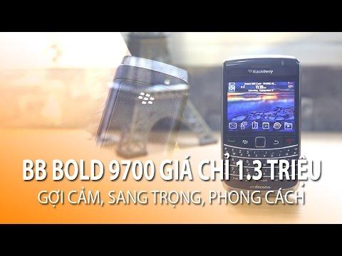 BB BOLD 9700 Giá giảm mạnh chỉ còn 1tr190