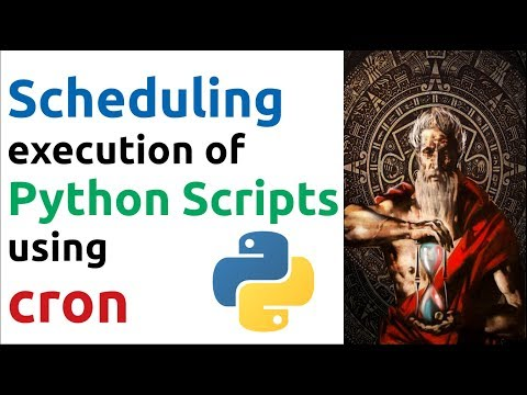 Scheduling Execution Of Python Scripts Using Cron