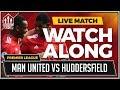 Manchester United vs Huddersfield LIVE Stream Watchalong