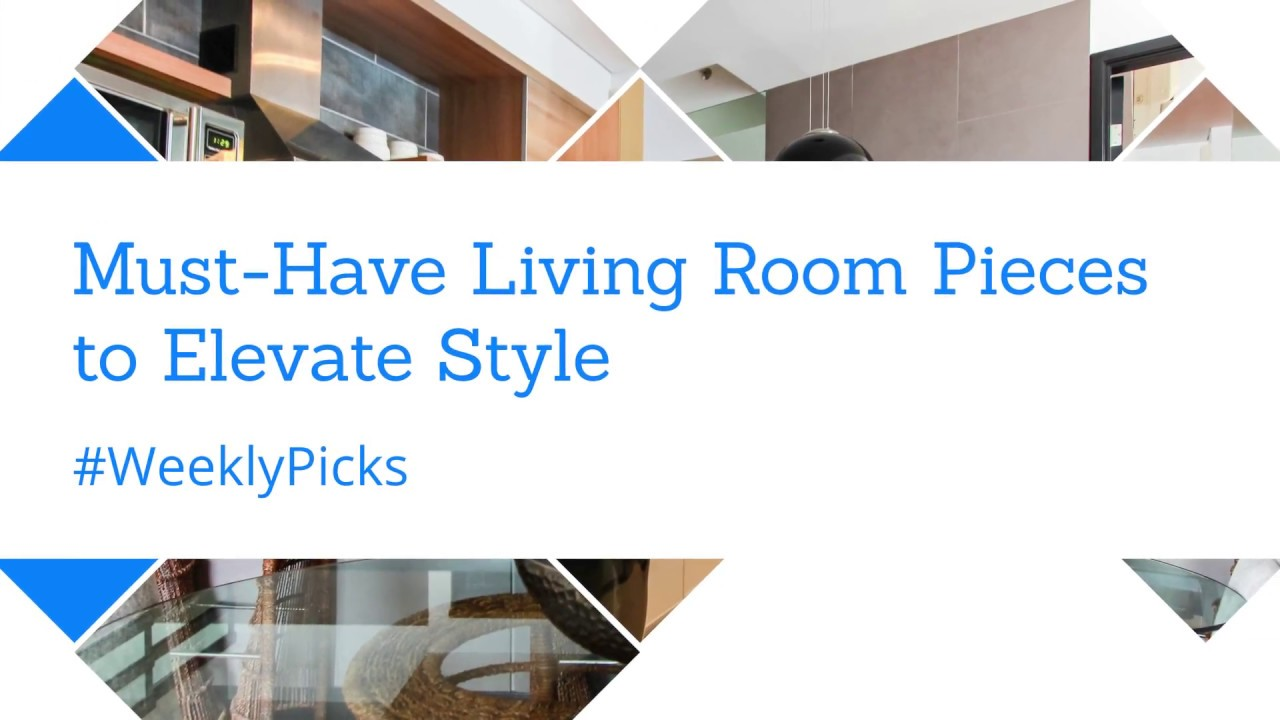 WeeklyPicks: Must Have Living Room Pieces to Elevate Style - YouTube