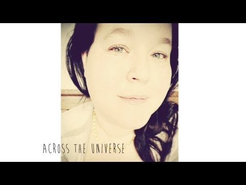 Across the Universe - by Tamara Laporte (original by The Beatles)