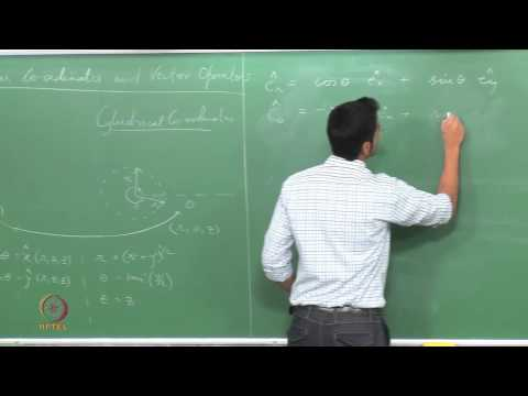 Mod-01 Lec-10 Vector operations in general orthogonal coordinates: Grad., Div., Lapacian
