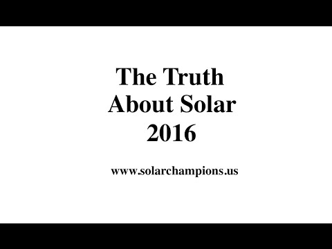 The Truth About Solar - 2016