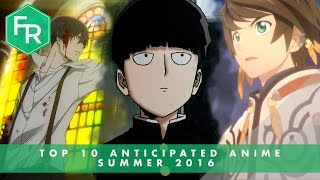 Top 10 Anticipated Anime of Summer 2016 | First Reaction