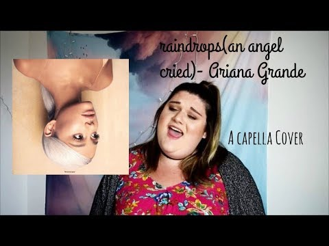 Ariana Grande- Raindrops (an Angel Cried) From Sweetener | Cover By Samantha De Luca
