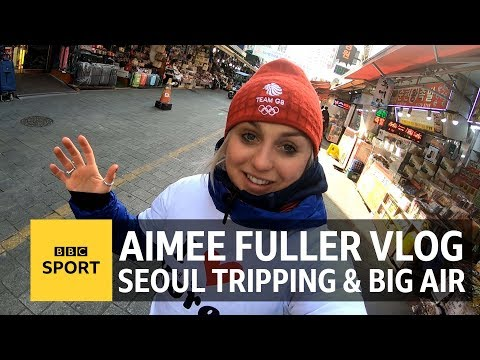 'I love Korea', Big Air prep & day tripping to Seoul: Aimee Fuller's Pyeongchang vlog - BBC Sport