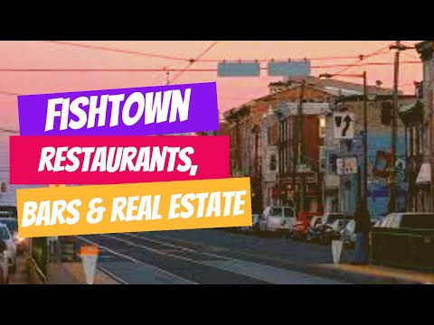 FISHTOWN RESTAURANTS, BARS & REAL ESTATE.  Fishtown, Philadelphia. Keller Williams Philadelphia.
