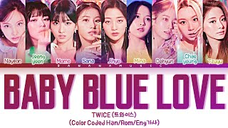 Download Mp3 TWICE Baby Blue Love Lyrics