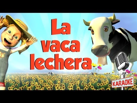 KARAOKE La Vaca Lechera, con letra