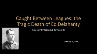 Caught Between Leagues: The Tragic Death of Ed Delahanty