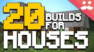 20 BUILDS for Minecraft HOUSES!