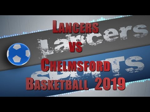 LHS Boys BBall vs Chelmsford 2019