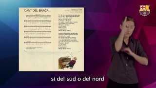 Himne del Futbol Club Barcelona en LSC, llengua de signes catalana i subtitulat en català.