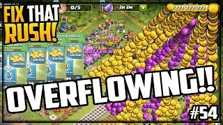 OVERFLOWING! GEM, Farm, MAX, Fix That Rush Clash of Clans Episode 54