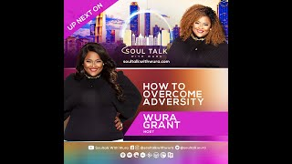 How to Overcome Adversity   Wura Grant