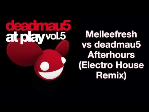 Melleefresh vs deadmau5  Afterhours Electro House Mix full version