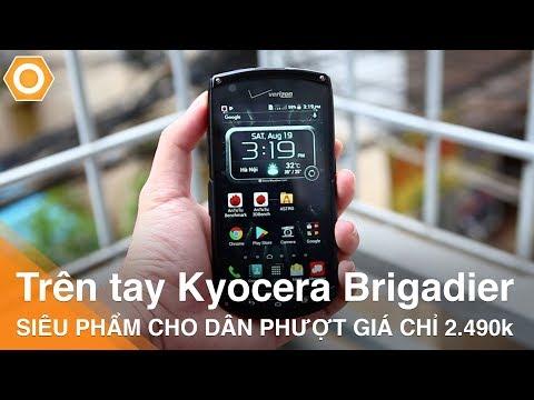 Trên tay Kyocera Brigadier - Siêu phẩm cho dân phượt giá chỉ 2.490k