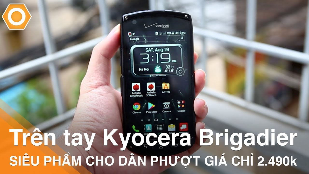 Trên tay Kyocera Brigadier – Siêu phẩm cho dân phượt giá chỉ 2.490k